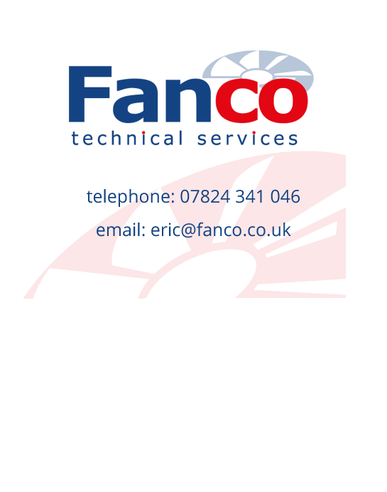 Fanco technical services. Telephone 07824 341 026, email:eric@fanco.co.uk